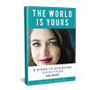 Bianca Spears International - The World is Yours: 8 Steps to Achieving Everything You Want