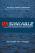 "Author Jill Noblit MacGregor's Newly Released ""Unsinkable"" Is A Story Of Faith And Courage As A Sailor Fights For Survival Against Disaster"