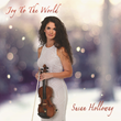 "Virtuoso Violinist Susan Holloway Releases ""Joy to the World"""