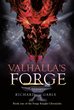 """Author Richard Gable's New Book """"Valhalla's Forge"""" is a Medieval Tale of Knights, Monsters, and a Fearsome Quest to Save the Land from the Ravages of a Murderous Beast"""
