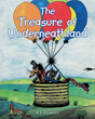 "Author D. J. Flamson's Newly Released ""The Treasure Of Underneathland"" is the Story of Crafty Sly and his Adventures with his Newfound Friends"