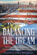 """Author Elizabeth Pérez Robertson's Newly Released """"Balancing the Dream: The Images And Experiences Of A First Generation Cuban American"""" Is the Author's Story"""