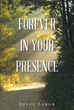 "Author Joyce Labor's Newly Released ""Forever In Your Presence"" Reaffirms God's Presence in the Lives of All His Faithful and Lost Children"