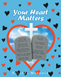"Yolande Murdock's Newly Released ""Your Heart Matters"" Is A Thought-Provoking Book That Talks About The Children's Need Of A Savior Whose Blood Cleanses Sinful Hearts"