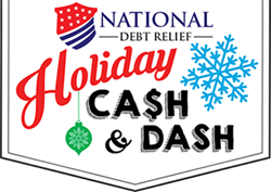 National Debt Relief's Holiday Cash & Dash Sweepstakes will run from Black Friday, November 24, 2017 to Saturday, December 23, 2017. One lucky winner will win the grand prize of $10,000! Daily instant win prizes include gift cards up to $250. National Debt Relief will be giving away over $20,000 and over 150 cash prizes! Ready? Set. Cash and Dash!