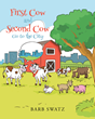 "Barb Swatz's new book ""First Cow and Second Cow Go to the City"" is a charming illustrated adventure of two bovines wanting to discover the life away from the farm."