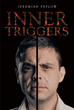 """Jeremiah Peplow's new book """"Inner Triggers"""" based on the dreams that fuel the darkest corners of the author's mind to weave an intense tale of obsession and murder"""