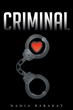 "Nadia Barakat's new book ""Criminal"" is a breathtaking love story that delves into the mayhem and enigma of love and deceit."