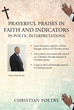 "Harvey Ray Reeder's New Book ""Prayerful Praises in Faith and Indicators in Poetic Interpretations"" is a Compelling Book of Poems of Prayerful Praises to the Holy Trinity"