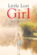 "Rick Kurtis's new book ""Little Lost Girl"" is a mystifying tale of a man and a ghost's search in finding and bringing a killer to justice."