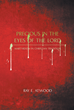 "Ray E. Atwood's Book ""Precious in the Eyes of the Lord: Martyrdom in Christian Tradition"" Is an Enlightening Account About the Wisdom and Virtue Encompassing Martyrdom"