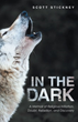 Scott Stickney's 'In The Dark' gets new Marketing Campaign