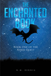 "N.M. Bernia's Newly Released ""The Enchanted Book: Book One of The Ninja Quest"" is the Story of Unlikely Heroes Rising to Tell a Story of Salvation to Save Their Planet"