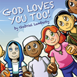 """Author Gabriel Lamberty's Newly Released """"God Loves You Too!"""" Unites the Five Main Religions in a Children's Story That Reveals the Power of Prayer"""
