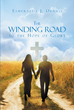 "Esmeralda J. Dennis's Newly Released ""The Winding Road to the Hope of Glory"" is a Mesmerizing Story on Leaving One's Comfort Zone to Faithfully Obey the Lord's Commands"