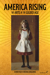 """America Rising: The Arts of the Gilded Age"" is the latest film by Michael Maglaras and Terri Templeton of 217 Films"