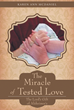 "Author Karen Ann McDaniel's newly released ""The Miracle Of Tested Love: The Lord's Gift of Alzheimer's"" is a book for caregivers of loved ones with Alzheimer's Disease."