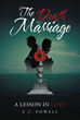 "EJ Powell's Newly Released ""The Death of a Marriage: A Lesson in Love"" is an Uplifting Book About a Failing Marriage That Can Still be Restored with the Help of God"