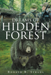 """Author Ronald R. Strahl's newly released """"Dreams of Hidden Forest"""" is a touching story of a couple of friends whose prime hunting lands lead them to a higher purpose."""