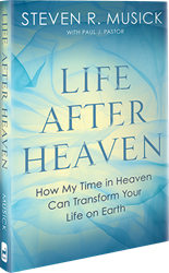 Steven Musick - Life After Heaven Book