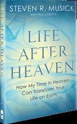 Steven Musick - Life After Heaven Book