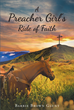 """Barbie Brown Glunt's newly released """"A Preacher Girl's Ride of Faith"""" is an awe-inspiring book about the lessons a girl has learned through her great life adventures."""
