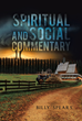 "Billy Spears's new book ""Spiritual and Social Commentary"" is exactly that: a spiritual and social commentary written by the author with direction from God Himself."