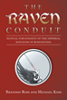 "Brandon Ross And Michael Kidd's New Book ""The Raven Conduit"" Is A Unique Reference Guide In Living Life As A Raven Knight, Serving The Imperial Kingdom Of Romanussia"
