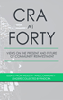Real Estate, Education and Community Housing, Inc. Honors the 40th Anniversary of CRA with Contribution to CRA at FORTY: New collection of essays from findCRA.