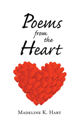 """Author Madeline K  Hart's Newly Released """"Poems from the"""