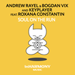"Out Now: Andrew Rayel & Bogdan Vix and KeyPlayer ft Roxana Constantin ""Soul On The Run"" (inHarmony Music)"