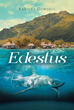 "BaSheba Dowdell's New Book ""Edestus"" is a Gripping Tale About a Formidable Sea Creature Determined to Cause Disaster and Terror"