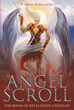 "Author P. Moses Rambissoon's Newly Released ""The Angel Scroll"" Delves Deep into the Book of Revelations and How the Author Perceives the Calamities It Describes"