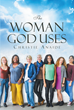 "Christie Anaide's Newly Released ""The Woman God Uses"" is a Stirring Book on Women of the Bible who have Followed God Despite Their Painful Circumstances"