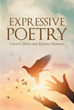 "Authors Chanté Davis and Kaneya Morgan's Newly Released ""Expressive Poetry"" is a Compilation of Poems by These Two Authors Regarding a Variety of Subjects"