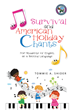 "Tommie A. Shider's New Book ""Survival and American Holiday Chants"" is a Fun Way to Teach Beginning ESL Students of Any Age Practical English by Using Chants"