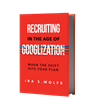 "New Book Warns Companies to Get Their Recruitment ""Shift"" Together"