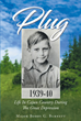 "Author Major Bobby G. Burnett's newly released ""Plug: Cajun Country in South Louisiana during the Great Depression"" is an engaging memoir of a simpler time in America."