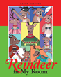 "Aaron Blanton's Newly Released ""Reindeer In My Room"" is the Enjoyable Tale of a Boy Whose Wish of Owning a Reindeer has Come True, Even if it is Just for a Short While."