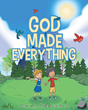 "Author Paula Pierceall's newly released ""God Made Everything"" teaches young readers that God created everyone and everything."