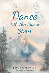 """Author Joyce Galewick's newly released """"Dance till the Music Stops"""" is an eventful life story told with warmth and candor."""