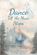 "Author Joyce Galewick's newly released ""Dance till the Music Stops"" is an eventful life story told with warmth and candor."