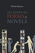 "Wanda Stephens's New Book ""All Kinds of Poems & Novels"" is a Heartwarming Collection of Stories and Proses That Tell Deep Stories of Love and Tenderness"