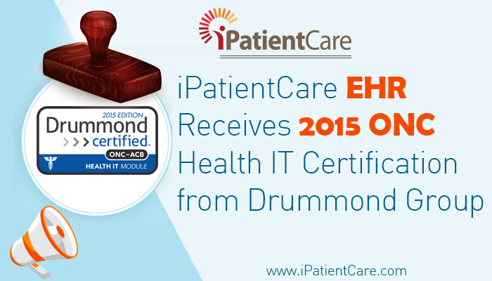 iPatientCare EHR Receives 2015 ONC Health IT Certification from ...