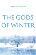"The Romantic Thriller ""The Gods of Winter"" Elicits Awe, Laughter, Tragedy, and Gasps"