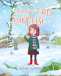 "Sandra L. Lambert's New Book ""Snow Fairy Surprise"" Tells the Charming Story of a Young Girl's Life Filled With Friendships and Adventure"