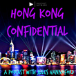 Hong Kong Confidential Podcast joins Auscast Network and Spotify