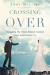 "Emme Masters's newly released ""Crossing Over: Navigating the Chasm between Satisfied Single and Satisfied One"" is an honest book on a single woman's journey to marriage."