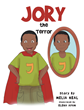 "Author Melia Neal's Newly Released ""Jory The Terror"" is a Touching Children's Tale About a Young Boy Whose Unique Personality Causes Trouble in School"