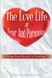 "Tjuana Ladawn Callahan's Newly Released ""The Love Life Of Fear And Paranoia: From Heartbreak to Healing"" Is A Guide To The Biblical Principles For Health And Healing"